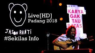 Jason Ranti[HD] di Padang - Sekilas Info live at SOUNDSATIONS2018.