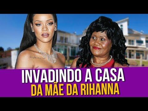 Invadindo a Casa da Mãe da Rihanna