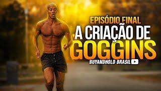 A Criao de Goggins com David Goggins EPISDIO FINAL