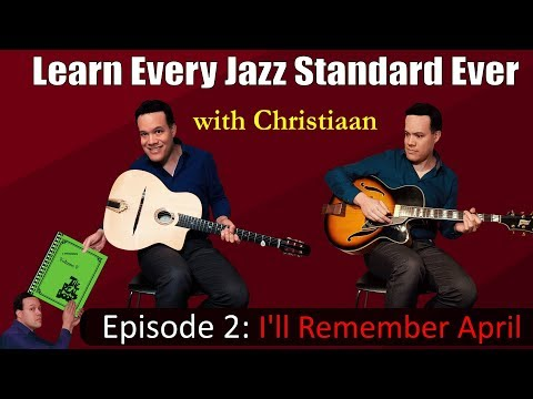 The Ultimate Jazz Guitar Guide For Beginners - Episode 2: 'I'll Remember April'