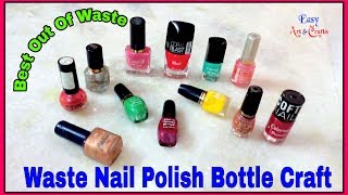 How To Reuse Waste Nail Polish Bottle - Empty Nail Polish Bottle Craft - Best Out Of Waste Craft