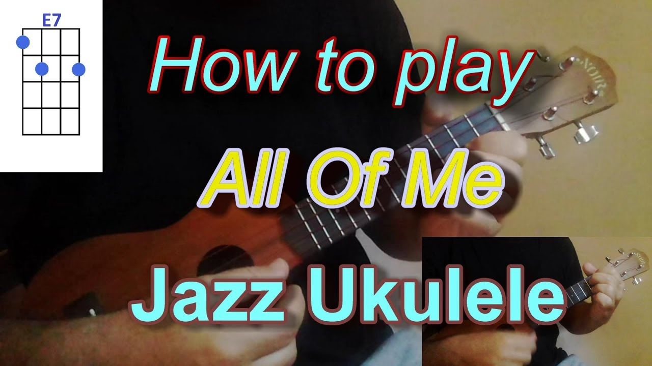 How to play All Of Me Jazz Ukulele Cover