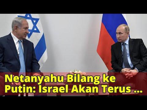 Netanyahu Bilang ke Putin: Israel Akan Terus Serang Suriah