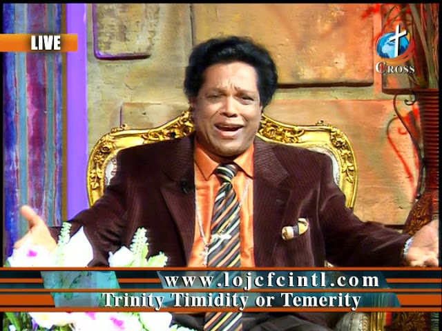 Trinity Timidity or Temerity Dr. Dominick Rajan 01-11-2019