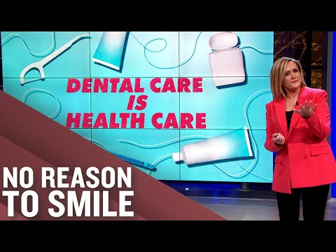 Dental Care IS Health Care   Full Frontal on TBS