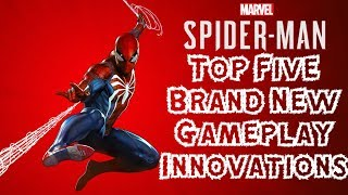 Top 5 Brand New Gameplay Innovations in Spider-Man PS4!!!