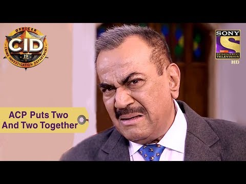 Your Favorite Character | ACP Puts Two and Two Together | CID