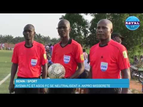 BENIN / SPORT AYEMA FC ET ASOS FC SE NEUTRALISENT A  AKPRO MISSERETE
