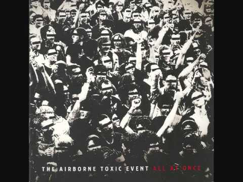 All At Once Airborne Toxic Event