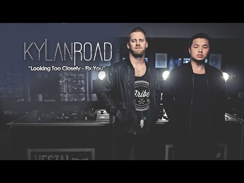 Kylan Road - Looking Too Closely, Fix You Mashup (Fink & Coldplay)