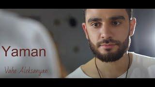 Vahe Aleksanyan - Yaman 4k 2020