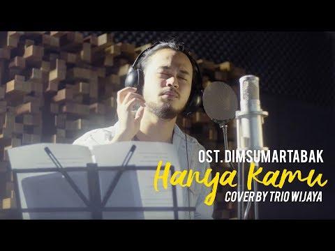 Hanya Kamu - OST. Dimsumartabak (Cover By Trio Wijaya)