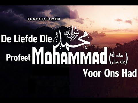 De Liefde Die Profeet Mohammad (vzmh) Voor Ons Had ᴴᴰ
