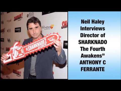 "Neil Haley interviews Director of ""SHARKNADO: The Fourth Awakens"" ANTHONY C FERRANTE"