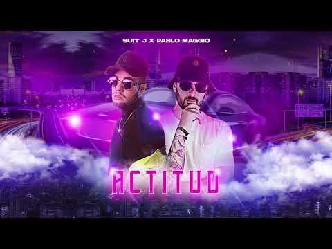DOWNLOAD Suit J, Pablo Maggio – Actitud (Official Audio) Mp3 song