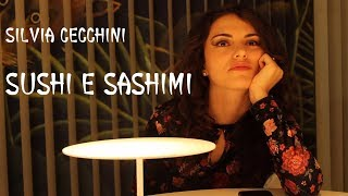 SUSHI E SASHIMI | SILVIA CECCHINI | OFFICIAL VIDEO