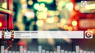 HEREWEGO FEAT PATCHY - Secret (Matteo Luis Remix)