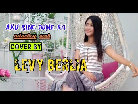 LEVY BERLIA COVER AKU SING DUWE ATI (NDARBOY GENK)