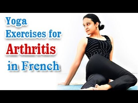 Yoga Exercises for Arthritis - Knee Pain, Backpain Treatment & Diet Tips in French