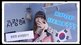 Bem vindos ao nosso canal k-pop deaf - LIBRAS (ativa legenda CC1)