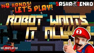 Robot Wants It All Gameplay (Chin & Mouse Only)