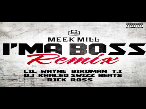 Meek Mill feat. Birdman, DJ ... - I'm A Boss (Remix) Lyrics