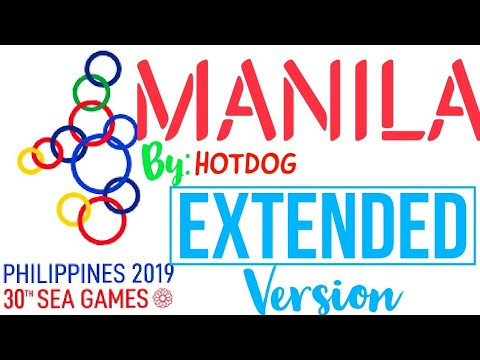 """MANILA""  EXTENDED VERSION by Hotdog: 30th SEA GAMES OPENING CEREMONY PHILIPPINES 2019 MUSIC"