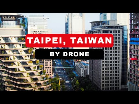 Taipei, Taiwan 🇹🇼 - by drone (4K)