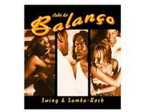 Clube do Balanço - Swing & Samba Rock - Full Album