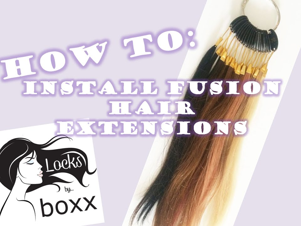 How To Install Fusion Hair Extensions Youtube