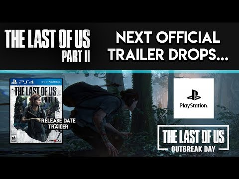 THE LAST OF US 2 - When's the Next OFFICIAL Trailer Coming! (The Last of Us Part 2 News)