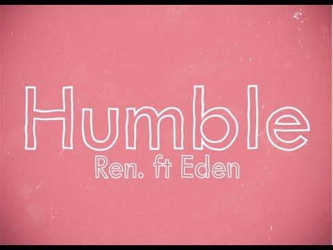 Ren - Humble (Feat. Eden Nash)