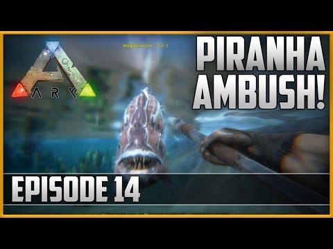 ARK: Survival Evolved - PIRANHA AMBUSH! - Episode 14