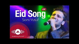 Sami Yusuf - Eid Song Lyrics with English Translation||Eid Song||Sami Yusuf|| Awakening records||