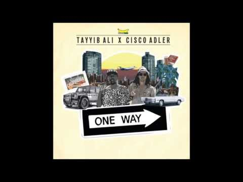 Tayyib Ali & Cisco Adler - One Way