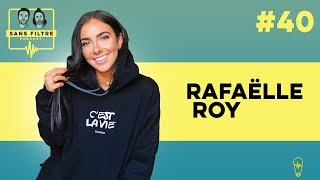 Sans Filtre #40 - Rafaëlle Roy