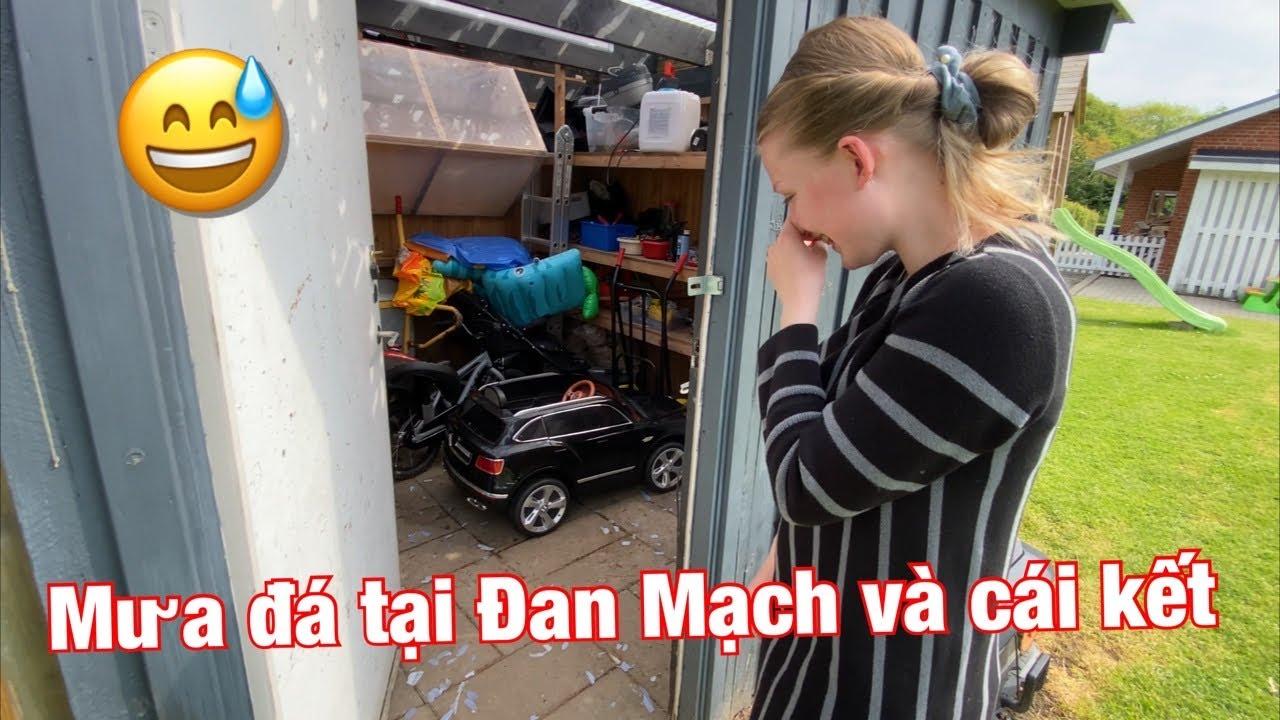 #123: Sau cơn mưa đá bất chợt tại Đan Mạch và cái kết 😅