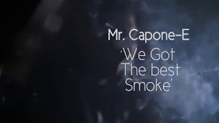 Mr.Capone-E WE GOT THE BEST WEED (Music Video) Out Now!