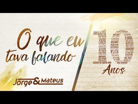Jorge & Mateus - O Que Eu Tava Falando [10 Anos Ao Vivo] (Vídeo Oficial)