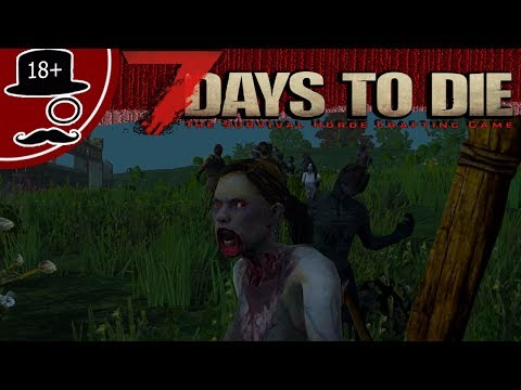 7 DAYS TO DIE [Alpha 15] - Сталь, цемент и два пенсне