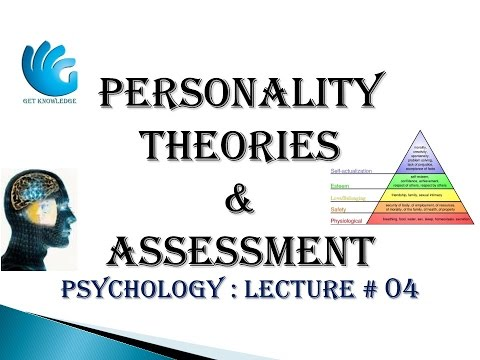 Personality Theories and Assessment - Psychology Lecture # 04