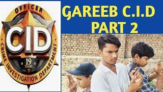 GAREEB C.I.D PART -2 || LAKHAN KUMAR ||NEW COMEDY VIDEO 2020