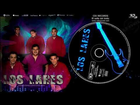 LOS LARES - Me juego por tu amor (CD El Regreso)