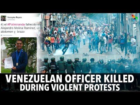 Venezuelan Officer Killed During Violent Protests