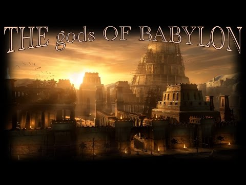 The gods of Babylon