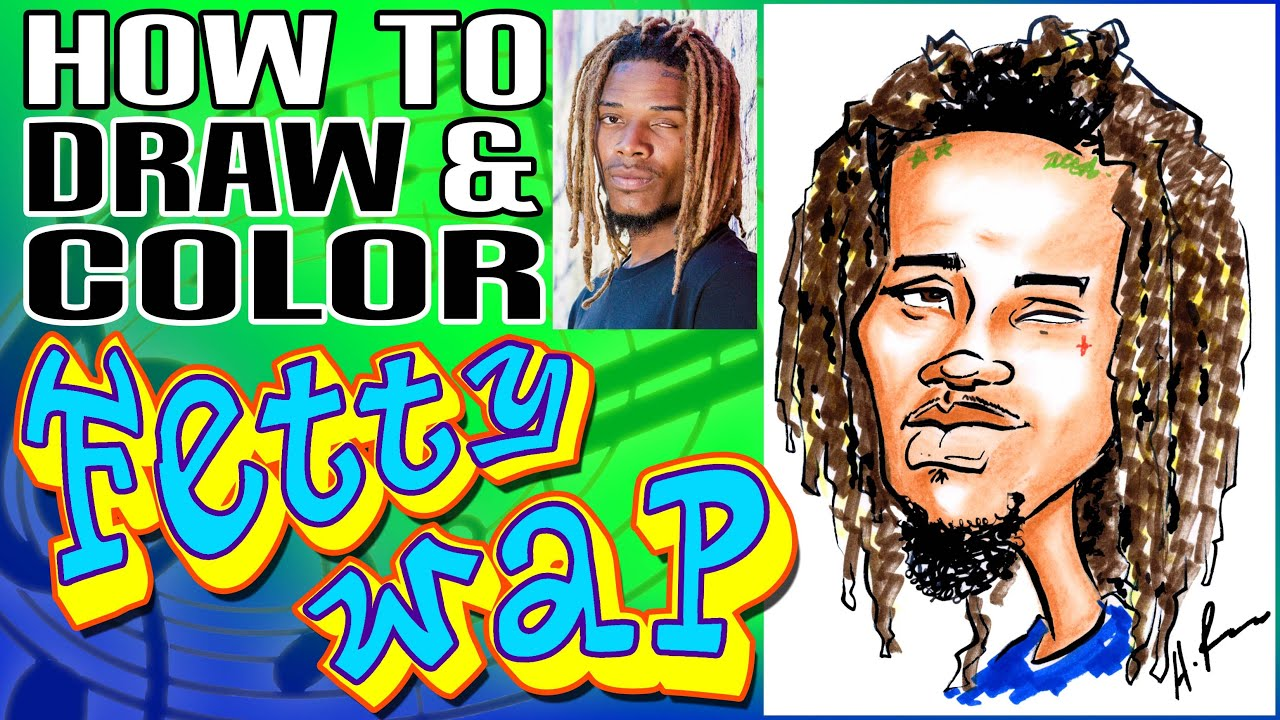How To Draw And Color A Quick Caricature Fetty Wap