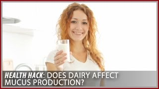 Does Dairy Affect Mucus Production? | Health Hacks- Thomas DeLauer