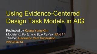 MoF AIG11  Using EvidenceCentered Design Task Models in AIG