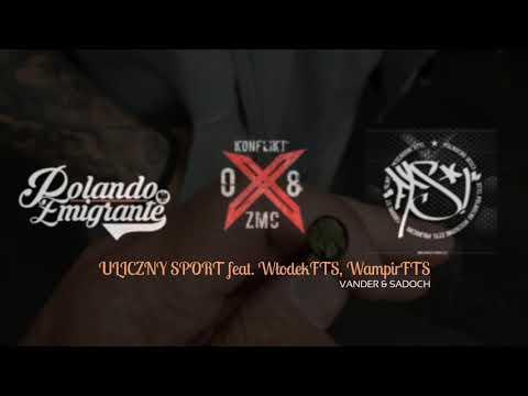 Vander & Sadoch - Uliczny sport Feat WłodekFTS WampirFTS Łuki