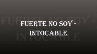 Fuerte no soy - Intocable (LETRA)